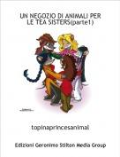 topinaprincesanimal - UN NEGOZIO DI ANIMALI PER LE TEA SISTERS(parte1)