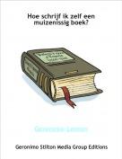 Geronimo-Lenton - Hoe schrijf ik zelf een muizenissig boek?
