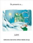 Judith - Os presento a...