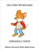 GORGONZOLA TOPOSO - UNA STORIA PER BENJIAMIN