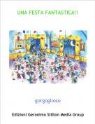 gorgoglioso - UNA FESTA FANTASTICA!!