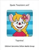 Topnina! - Quale Teasisters sei?