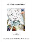 gemitina - mis efectos especiales 4