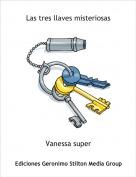 Vanessa super - Las tres llaves misteriosas