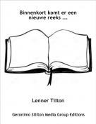 Lenner Tilton - Binnenkort komt er een nieuwe reeks ...