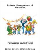 Formaggina Squitt-Franci - La festa di compleanno di Geronimo