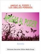 Arenita - AMIGAS AL PODER 2LOS DIBUJOS PERDIDOS