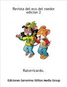 Ratorricardo. - Revista del eco del roedor edicion 2