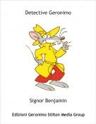 Signor Benjamin - Detective Geronimo