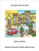 tpoa saretta - una giornata strana