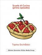 Topina OcchiDolci - Scuola di Cucina(primo episodio)