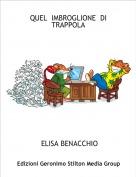 ELISA BENACCHIO - QUEL  IMBROGLIONE  DI  TRAPPOLA