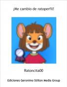 Ratoncita00 - ¡Me cambio de ratoperfil!