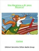 kieline - Una Maratona a dir poco Bizzarra!