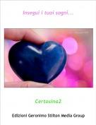Certosina2 - Insegui i tuoi sogni...