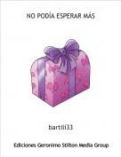 bartilí33 - NO PODÍA ESPERAR MÁS