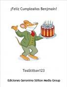 TeaStilton123 - ¡Felíz Cumpleaños Benjmaín!