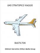 BIASTILTON - UNO STRATOPICO VIAGGIO