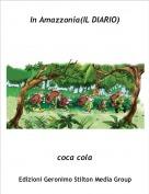 coca cola - In Amazzonia(IL DIARIO)
