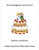 bettina caciottina - Una passeggiata romantica!?