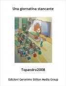 Topandro2008 - Una giornatina stancante
