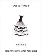lunaesole - Moda a Topazia