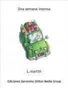 L.marttii - Una semana intensa