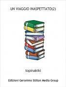 topinakiki - UN VIAGGIO INASPETTATO(2)