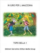 TOPO BELLA 1 - IN GIRO PER L AMAZZONIA