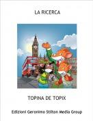 TOPINA DE TOPIX - LA RICERCA