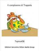 Topino458 - Il compleanno di Trappola