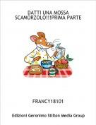 FRANCY18101 - DATTI UNA MOSSA SCAMORZOLO!!!PRIMA PARTE
