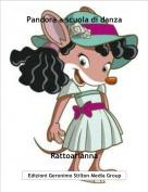 Rattoarianna - Pandora a scuola di danza