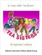 Vaniglietta Furbetta - La festa delle Tea Sister!
