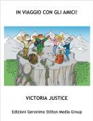 VICTORIA JUSTICE - IN VIAGGIO CON GLI AMICI!