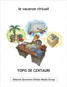 TOPIS DE CENTAURI - le vacanze virtuali