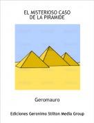 Geromauro - EL MISTERIOSO CASO DE LA PIRAMIDE