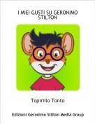 Topirillo Tonto - I MIEI GUSTI SU GERONIMO STILTON