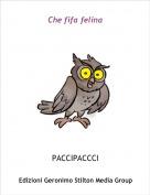 PACCIPACCCI - Che fifa felina