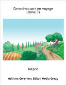 Majvic - Geronimo part en voyage (tome 3)