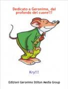 Kry!!! - Dedicato a Geronimo, dal profondo del cuore!!!