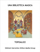 TOPOALICE - UNA BIBLIOTECA MAGICA