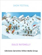 DULCE RATONELLY - SNOW FESTIVAL