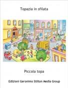 Piccola topa - Topazia in sfilata