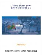 Arancina - Sicuro di non aver perso la strada G.?