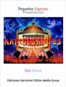 "Rati Nerea - Pequeños Gigantes""Presentación"""