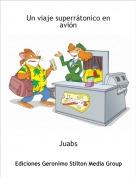 Juabs - Un viaje superrátonico en avión