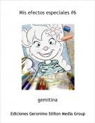 gemitina - Mis efectos especiales #6