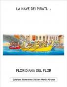 FLORIDIANA DEL FLOR - LA NAVE DEI PIRATI...