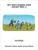 mirttiltje - HET WEETJESBOEK OVER HOCKEY DEEL 2